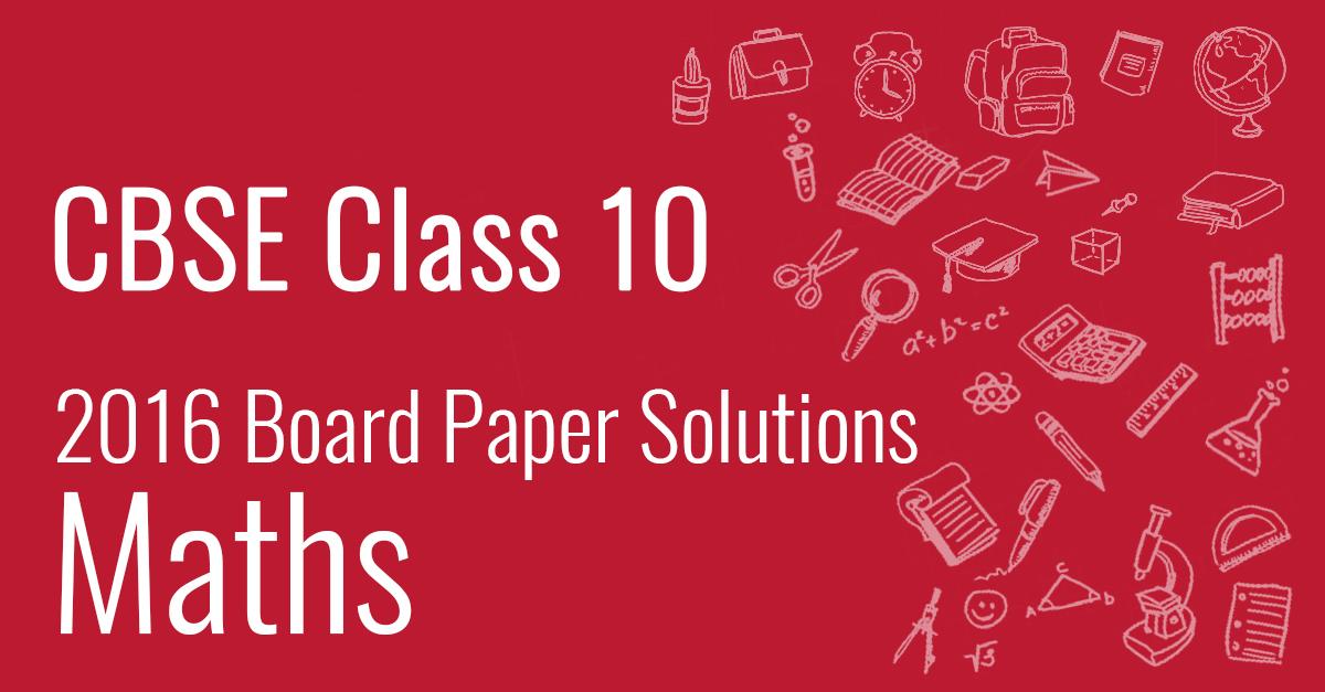 CBSE Board Paper class 10 Maths
