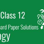 CBSE Board Paper class 12 Biology