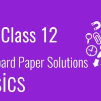 CBSE Board Paper class 12 Physics