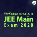 New changes introduced in JEE Main Exam 2020