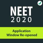 NEET 2020 - Application Window Re-opened